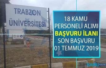 Trabzon Üniversitesi 1 Temmuz'a kadar 18 kamu personeli alımı yapacak! Akademik personel alımı başvuru şartları nelerdir?