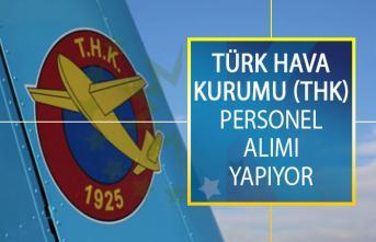 Türk Hava Kurumu (THK) Farklı İllerde Görevlendirmek Üzere Personel Alımı Yapıyor!