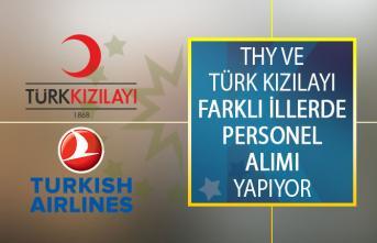 Türk Hava Yolları (THY) ve Türk Kızılayı Farklı İllerde Görevlendirmek Üzere Personel Alımı Yapacak!