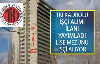 Türkiye Kömür İşletmeleri Genel Müdürlüğü (TKİ) Lise Mezunu Kadrolu (Sürekli) İşçi Alımı İş İlanı Yayımladı