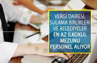 Vergi Dairesi, Sulama Birlikleri ve Belediyeler En Az İlkokul Mezunu Personel Alımı! Kamu İş İlanları