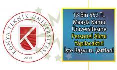 13 bin 552 TL brüt maaşla Konya Teknik Üniversitesi sözleşmeli bilişim personeli alımı yapacak!