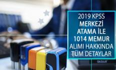 2019/1 KPSS Merkezi Atama İle Lise, Önlisans ve Lisans Mezunu Memur Alımı Tercihleri Sona Eriyor! 1014 Kadroya ÖSYM İle Merkezi Atama Yapılıyor!