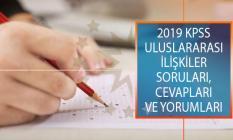 2019 KPSS Alan Bilgisi 1. Oturumu Uluslararası İlişkiler Testi Soruları, Cevapları ve Yorumları!