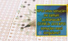 2019 KPSS sınav sonuçları ne zaman açıklanacak?
