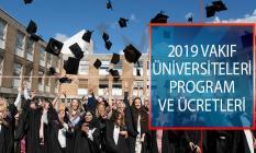 2019 Vakıf Üniversiteleri Program ve Ücretleri! 2019 Vakıf Üniversiteleri Ücretleri Ne Kadar?