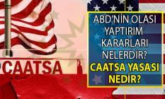 ABD Türkiye'ye ne gibi yaptırımlar uygulayabilir? Amerika'nın Türkiye Yaptırımları neler olabilir?
