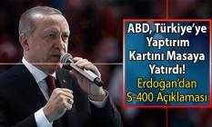 ABD'den Türkiye'ye yaptırım kararı gelecek mi? Cumhurbaşkanı Erdoğan'dan son dakika S-400 açıklaması