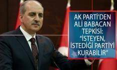 AK Parti Genel Başkanvekili Numan Kurtulmuş'tan Ali Babacan Açıklaması: İsteyen, İstediği Partiyi Kurabilir
