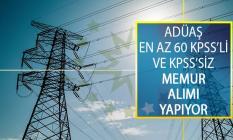 Ankara Doğal Elektrik Üretim ve Ticaret A.Ş. (ADÜAŞ) En Az 60 KPSS'li ve KPSS'siz Memur Alımı Yapacağını Duyurdu!