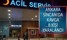 Ankara'nın Sincan İlçesinde Kavga! 8 Kişi Yaralandı