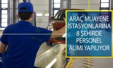 Araç Muayene İstasyonunda İstihdam Edilmek Üzere 8 Şehirde Araç Filo Sorumlusu, Araç Kabul Görevlisi ve Araç Muayene İstasyonu Teknisyeni Alımı Yapılıyor!