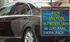 Başkanlık Divanı üyelerine kiralanan 66 adet makam aracı için aylık, 1 milyon 187 bin TL ödeme yapılacak.
