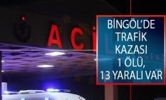 Bingöl'de Trafik Kazası! Minibüs İle Otomobil Çarpıştı: 1 Ölü, 13 Yaralı Var