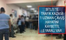 Bitlis'in Hizan İlçesinde Trafik Kazası! 1 Uzman Çavuş Hayatını Kaybetti, 3 Yaralı Var