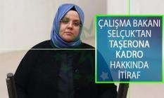 Çalışma Bakanı Zehra Zümrüt Selçuk'tan Taşerona Kadro Hakkında İtiraf! CHP'nin Soru Önergesini Yanıtladı!