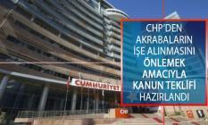 CHP'den Flaş Hamle! Akrabaların İşe Alınmasını Önlemek Amacıyla Kanun Teklifi Hazırlandı