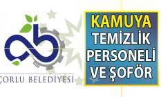 Çorlu Belediyesi kadrolu temizlik personeli alımı ve şoför alımı başvuru ilanı