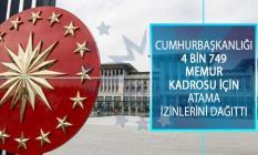 Cumhurbaşkanlığı 4 Bin 749 Memur Kadrosu İçin Atama İzinlerini Dağıttı!