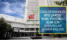 Dışişleri Bakanlığı KPSS Şartsız Sözleşmeli Sekreter Kadrosuna Personel İstihdamı İçin Başvuruları Almaya Başladı