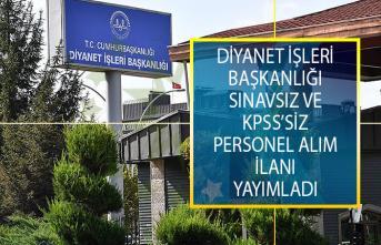 Diyanet İşleri Başkanlığı (DİB) Sınavsız, KPSS'siz Personel Alım İlanı Yayımladı!