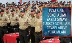 EGM 8 Bin Bekçi Alımı Yazılı Sınavı Türkçe Soruları, Cevapları ve Yorumları! Kolay Mıydı, Zor Muydu?