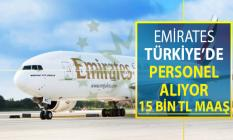 Emirates Türkiye'de Personel Alımı Yapıyor ! 15 Bin TL Maaş ve Ücretsiz Elektrik Su ve Konaklama