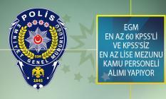 Emniyet Genel Müdürlüğü (EGM) En Az 60 KPSS'li ve KPSS'siz Adaylar Arasından En Az Lise Mezunu Kamu Personeli Alımı İçin İş İlanı Yayımladı!