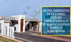 Erciyes Üniversitesi İŞKUR İle En Az İlkokul Mezunu Temizlik Görevlisi ve Silahsız Güvenlik Görevlisi Alımı İçin İş İlanı Yayımladı!