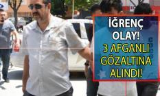 Erkek çocuğuna cinsel istismar yaptığı gerekçesi ile 3 Afganlı gözaltına alındı! İğrenç olay Konya'da yaşandı!