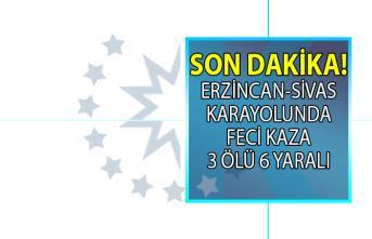Erzincan-Sivas Karayolunda ölümlü trafik kazası! 3 kişi hayatını kaybetti