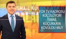 FOX TV Kadrosu Küçülüyor! İsmail Küçükkaya Kovuldu Mu?