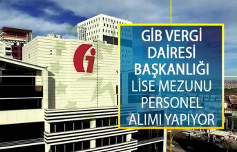 Gelir İdaresi Başkanlığı (GİB) Vergi Dairesi Başkanlığı Lise Mezunu Personel Alımı Yapıyor!