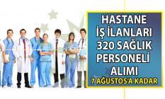 İŞKUR 26 Temmuz hastane iş ilanları! 320 sağlık personeli alımı başvuru ilanı