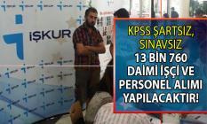 İŞKUR 8 Temmuz güncel İş ilanları ile 19 Temmuz'a kadar KPSS şartsız 13 bin 760 personel istihdamı gerçekleştirecek!