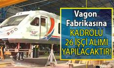 İŞKUR aracılığı ile Türkiye Vagon fabrikasına lise mezunu kadrolu 26 işçi alımı yapılacak!