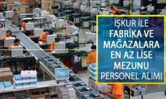 İŞKUR İle Fabrika ve Mağazalarda Görevlendirmek Üzere En Az Lise Mezunu Personel Alımı İş İlanları Yayımlandı!