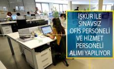 İŞKUR İle Sınavsız Ofis Personeli ve Hizmet Personeli Alımı Yapılıyor!