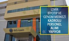 İzmir Biyotıp ve Genom Merkezi Kadrolu Personel Alımı Yapacağını Duyurdu!