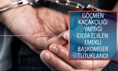 İzmir'de, Göçmen Kaçakçılığı Yaptığı İddia Edilen Emekli Başkomiser Tutuklandı!