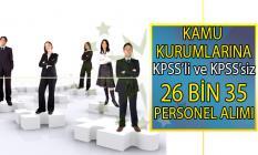 Kamu Kurumlarına 26 bin 35 KPSS 50, 60 ve 70 taban puanı ile personel alımı ve KPSS şartsız daimi işçi alımı yapılacaktır!