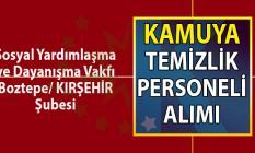 Kırşehir Boztepe Sosyal Yardımlaşma ve Dayanışma Vakfı temizlik personeli alımı başvuru ilanı
