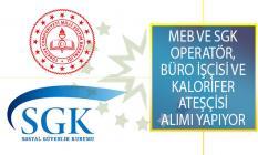 MEB Milli Eğitim Müdürlüğü ve SGK Sosyal Güvenlik İl Müdürlüğü Operatör, Büro İşçisi ve Kalorifer Ateşçisi Alımı Yapılıyor!
