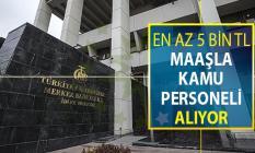 Merkez Bankası En Az 5 Bin TL Maaşla Kamu Personeli Alımı Yapıyor