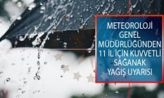 Meteoroloji Genel Müdürlüğünden 11 İl İçin Kuvvetli Sağanak Yağış Uyarısı!