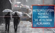 Meteoroloji'den Son Dakika Kuvvetli Sağanak, Sel Ve Yıldırım Açıklaması! Hava Durumu Nasıl Olacak?