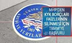 MHP, KYK Borçları Faizlerinin Silinmesi İçin TBMM'ye Başvuruda Bulundu!