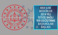 Milli Eğitim Bakanlığı (MEB) Şube Müdürleri 2019 Yılı İsteğe Bağlı Yer Değiştirme Başvuruları Başladı!
