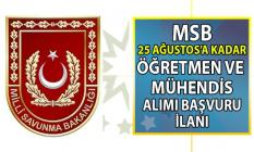 Milli Savunma Bakanlığı (MSB) 25 Ağustos'a kadar Öğretmen ve Mühendis sınıfı subay alımı için başvuru kılavuzu ilanı yayınladı!
