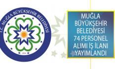 Muğla Büyükşehir Belediyesi 74 Personel Alımı İş İlanı Yayımlandı!